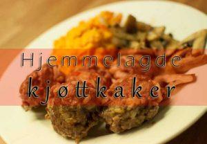 Hjemmelagde kjøttkaker / karbonader